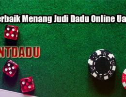 Trik Terbaik Menang Judi Dadu Online Uang Asli